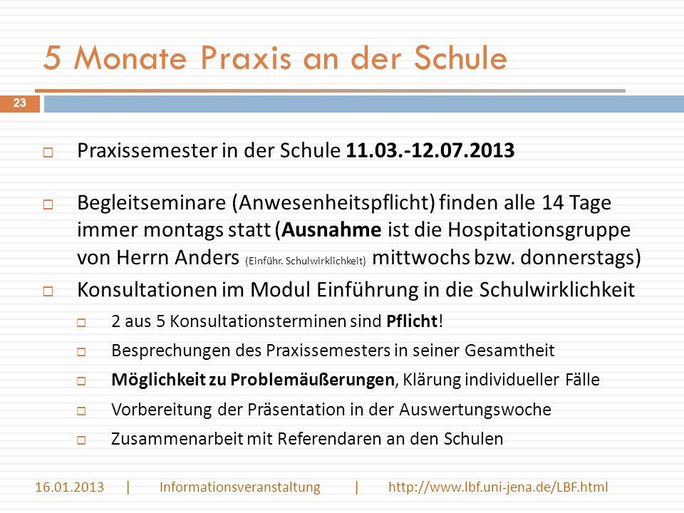 5 Monate Praxis an der Schule Praxissemester in der Schule 11.03.-12.07.2013 Begleitseminare (Anwesenheitspflicht) finden alle 14 Tage immer montags s