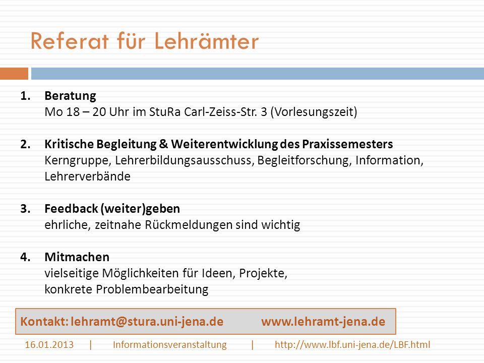 1.Beratung Mo 18 – 20 Uhr im StuRa Carl-Zeiss-Str. 3 (Vorlesungszeit) 2.Kritische Begleitung & Weiterentwicklung des Praxissemesters Kerngruppe, Lehre