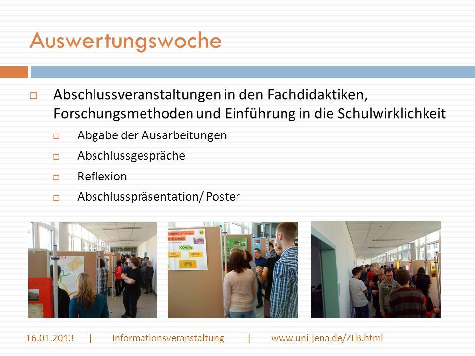 Auswertungswoche 16.01.2013 | Informationsveranstaltung | www.uni-jena.de/ZLB.html Abschlussveranstaltungen in den Fachdidaktiken, Forschungsmethoden
