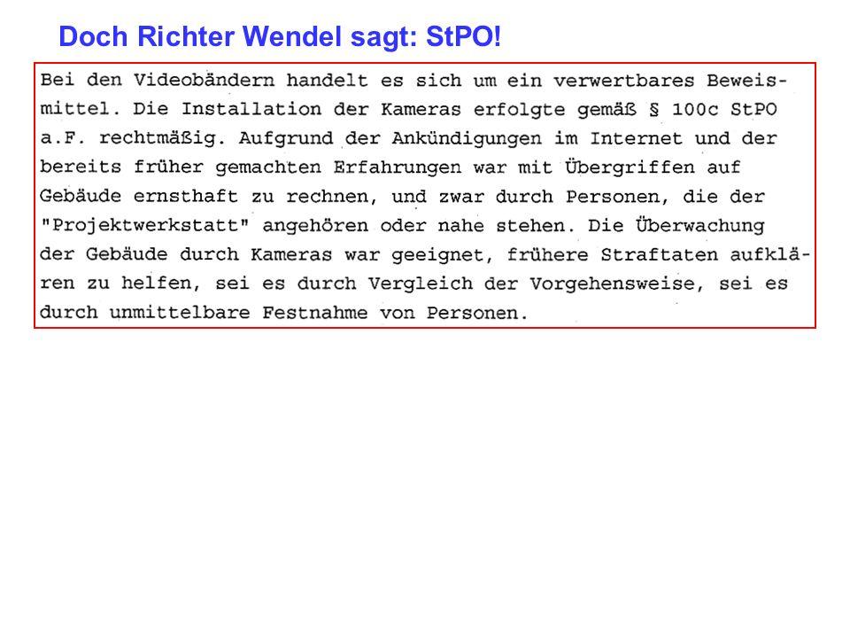 Beweis Formular ergibt: HSOG! Alle Zeugen sagen: HSOG! Doch Richter Wendel sagt: StPO!