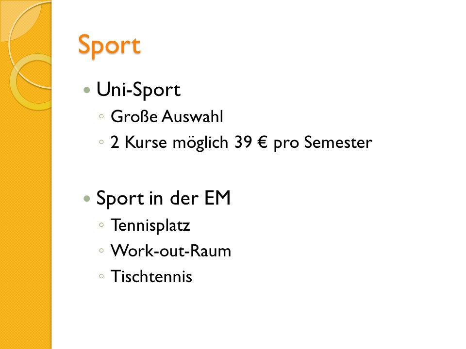 Sport Uni-Sport Große Auswahl 2 Kurse möglich 39 pro Semester Sport in der EM Tennisplatz Work-out-Raum Tischtennis
