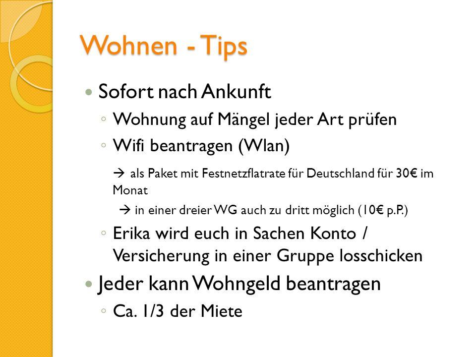 Wohnen - Tips Sofort nach Ankunft Wohnung auf Mängel jeder Art prüfen Wifi beantragen (Wlan) als Paket mit Festnetzflatrate für Deutschland für 30 im