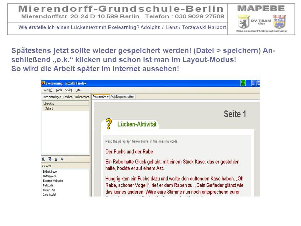 Wie erstelle ich einen Lückentext mit Exelearning? Adolphs / Lenz / Torzewski-Harbort Spätestens jetzt sollte wieder gespeichert werden! (Datei > spei