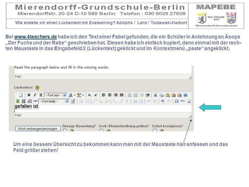 Wie erstelle ich einen Lückentext mit Exelearning? Adolphs / Lenz / Torzewski-Harbort Bei www.4teachers.de habe ich den Text einer Fabel gefunden, die