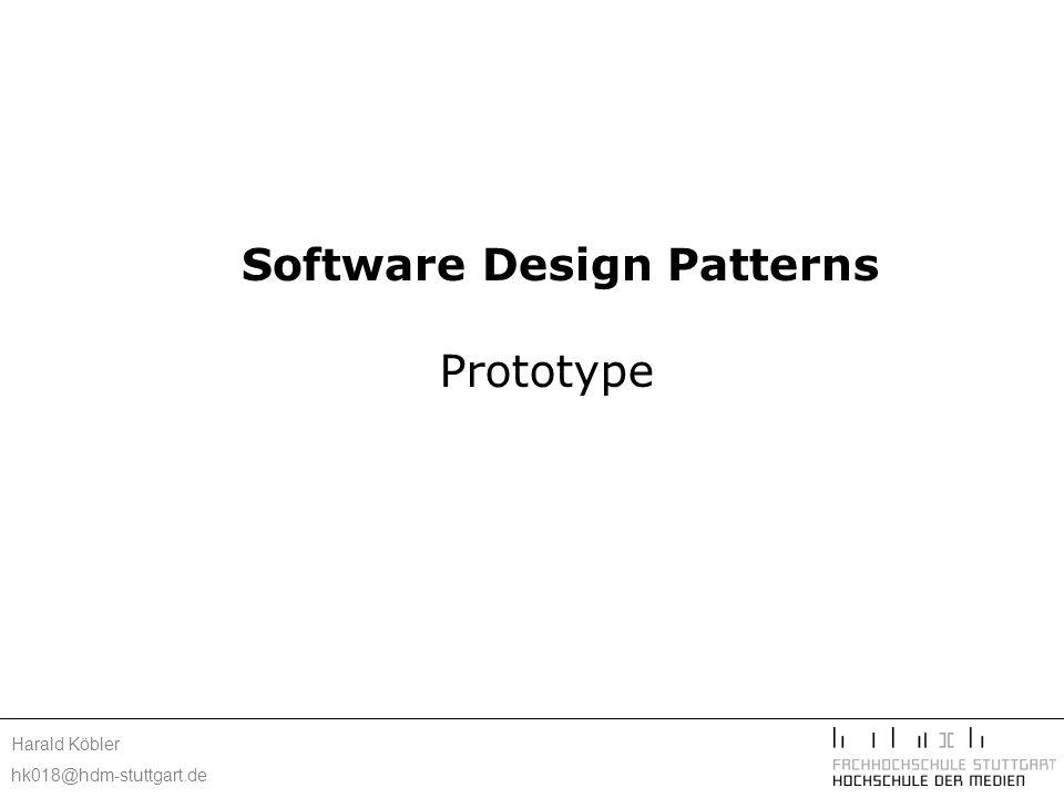Harald Köbler hk018@hdm-stuttgart.de Internetquellen: http://www.fh-wedel.de/~si/seminare/ws97/Ausarbeitung/2.Winter/gamma10.htm http://home.earthlink.net/~huston2/dp/prototype.html www2.informatik.uni-erlangen.de/Lehre/SS01/XML/Docs/Erzeugungsmuster.pdf Catalog of Non-Software Examples of Design Patterns: http://www.agcs.com/supportv2/techpapers/patterns/papers/tutnotes/