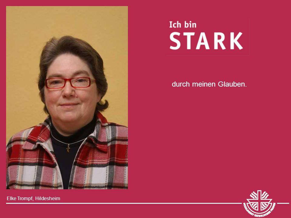 Elke Trompf, Hildesheim durch meinen Glauben.