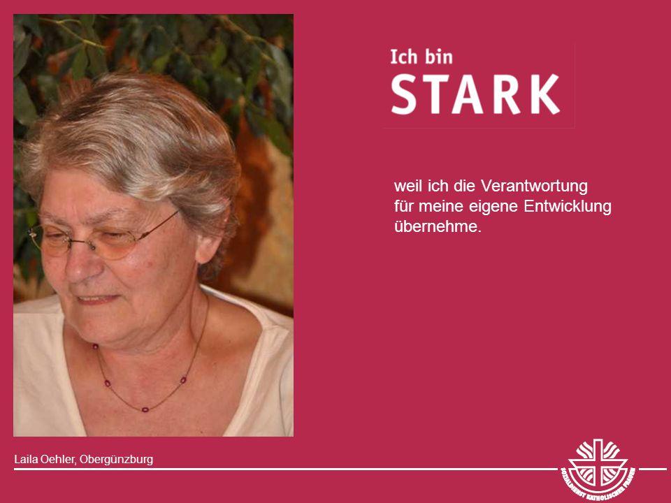 Laila Oehler, Obergünzburg weil ich die Verantwortung für meine eigene Entwicklung übernehme.