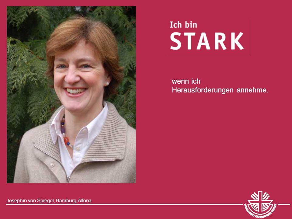 Josephin von Spiegel, Hamburg-Altona wenn ich Herausforderungen annehme.