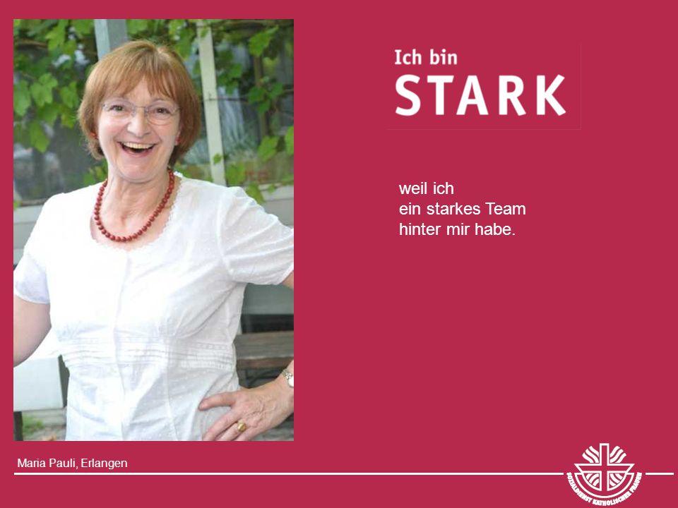 Maria Pauli, Erlangen weil ich ein starkes Team hinter mir habe.