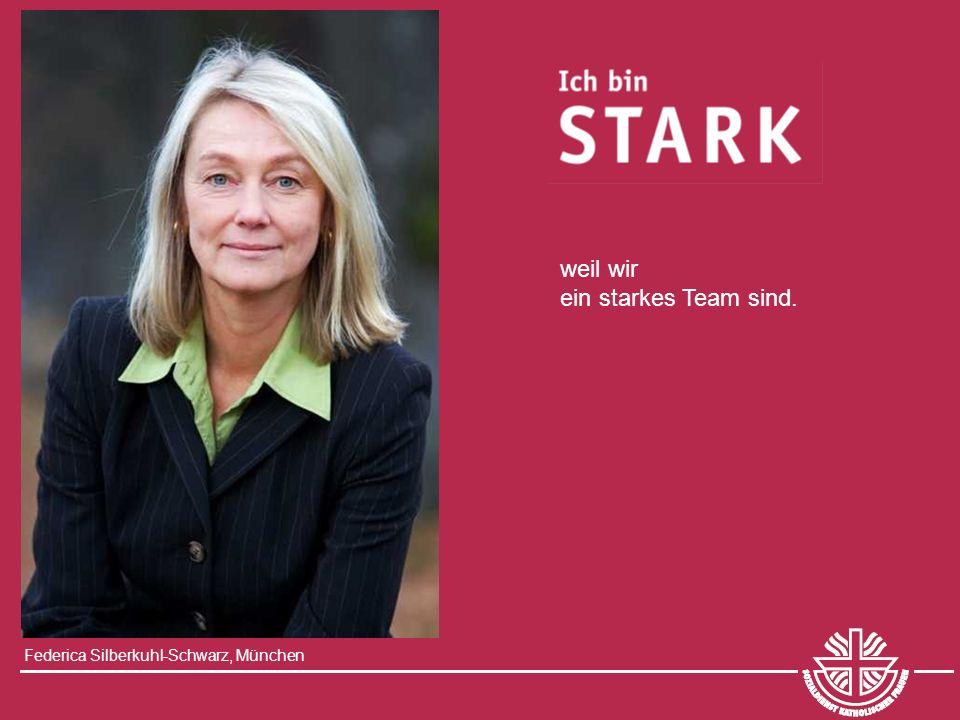 Federica Silberkuhl-Schwarz, München weil wir ein starkes Team sind.