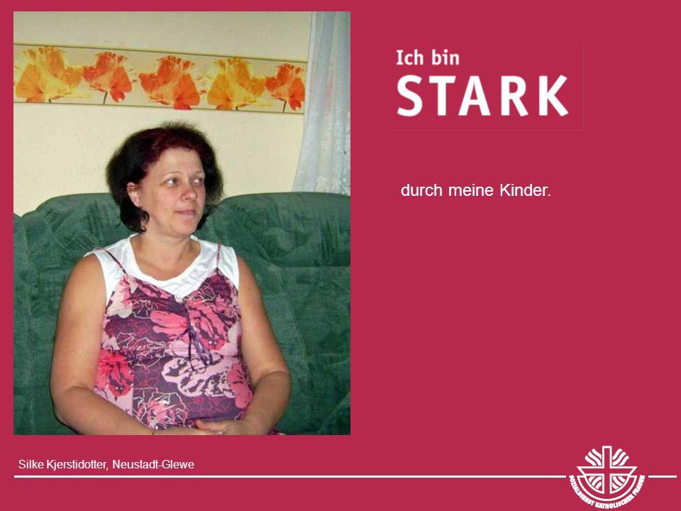 durch meine Kinder. Silke Kjerstidotter, Neustadt-Glewe