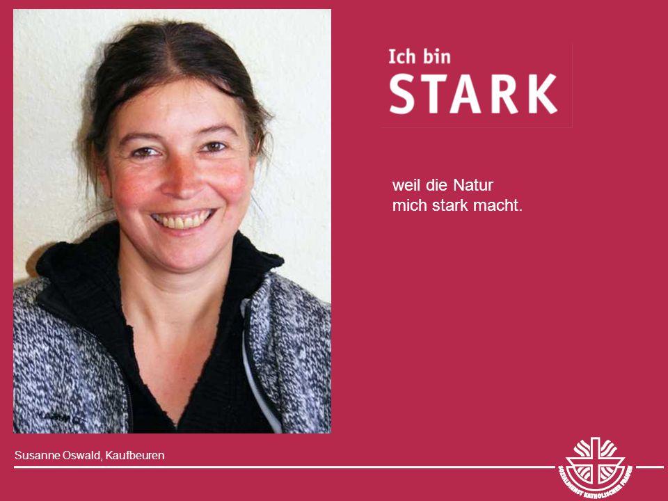 Susanne Oswald, Kaufbeuren weil die Natur mich stark macht.