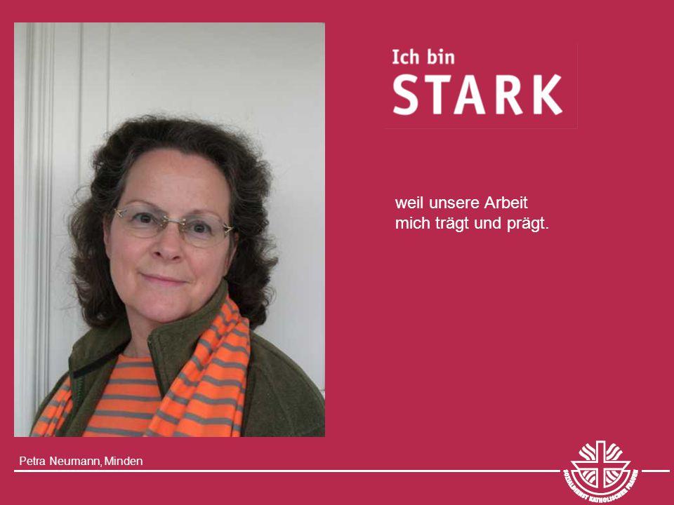 Petra Neumann, Minden weil unsere Arbeit mich trägt und prägt.