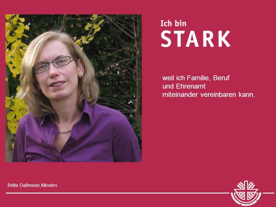 Britta Dallmeier, Minden weil ich Familie, Beruf und Ehrenamt miteinander vereinbaren kann.