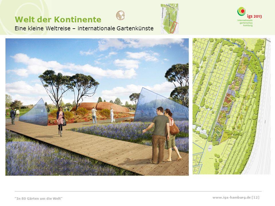 Eine kleine Weltreise – internationale Gartenkünste Welt der Kontinente In 80 Gärten um die Welt www.igs-hamburg.de [12]