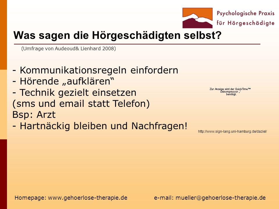 Was sagen die Hörgeschädigten selbst? Homepage: www.gehoerlose-therapie.de e-mail: mueller@gehoerlose-therapie.de - Kommunikationsregeln einfordern -