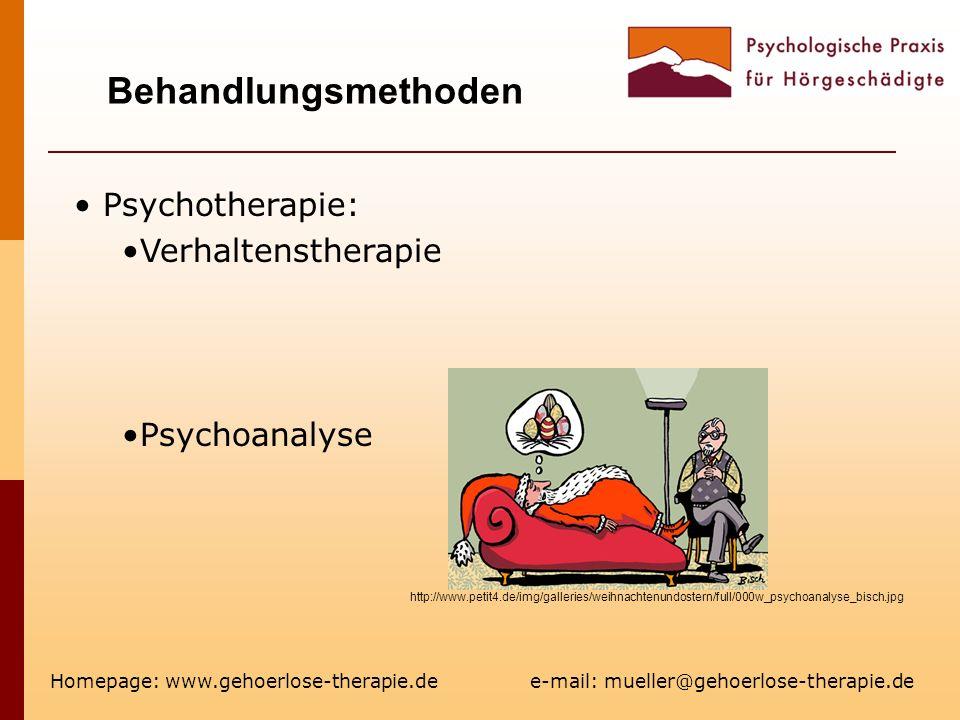Behandlungsmethoden Homepage: www.gehoerlose-therapie.de e-mail: mueller@gehoerlose-therapie.de Psychotherapie: Verhaltenstherapie Psychoanalyse http://www.petit4.de/img/galleries/weihnachtenundostern/full/000w_psychoanalyse_bisch.jpg