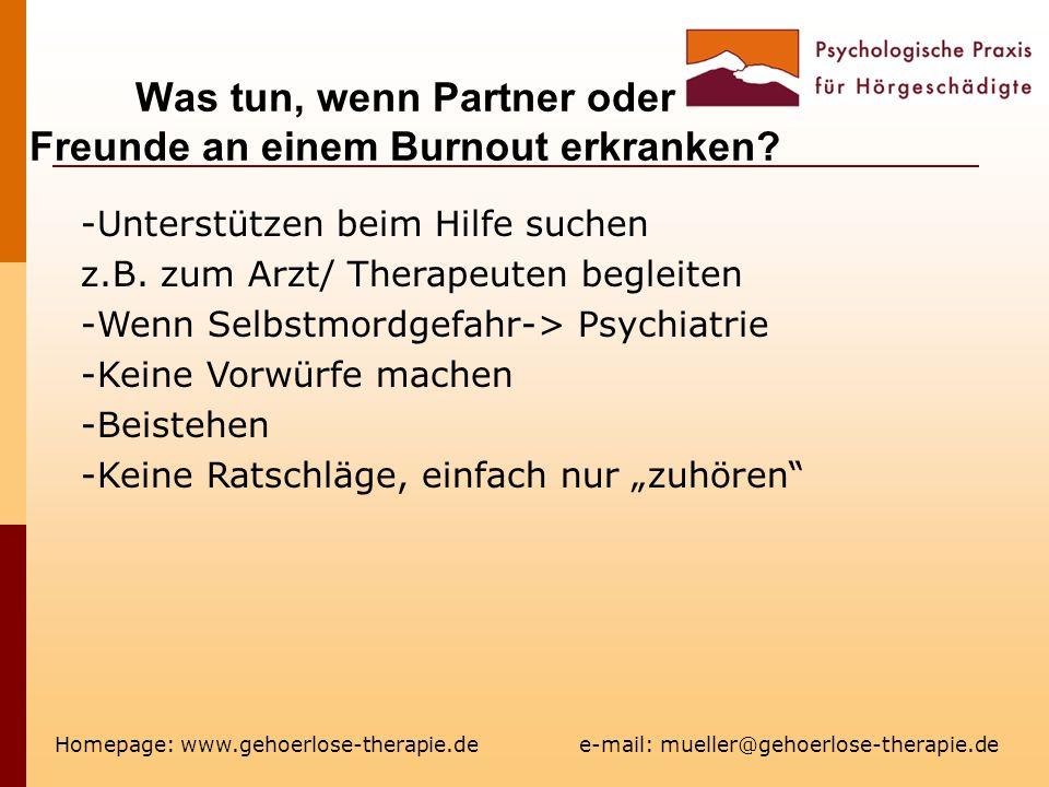 Was tun, wenn Partner oder Freunde an einem Burnout erkranken? Homepage: www.gehoerlose-therapie.de e-mail: mueller@gehoerlose-therapie.de -Unterstütz