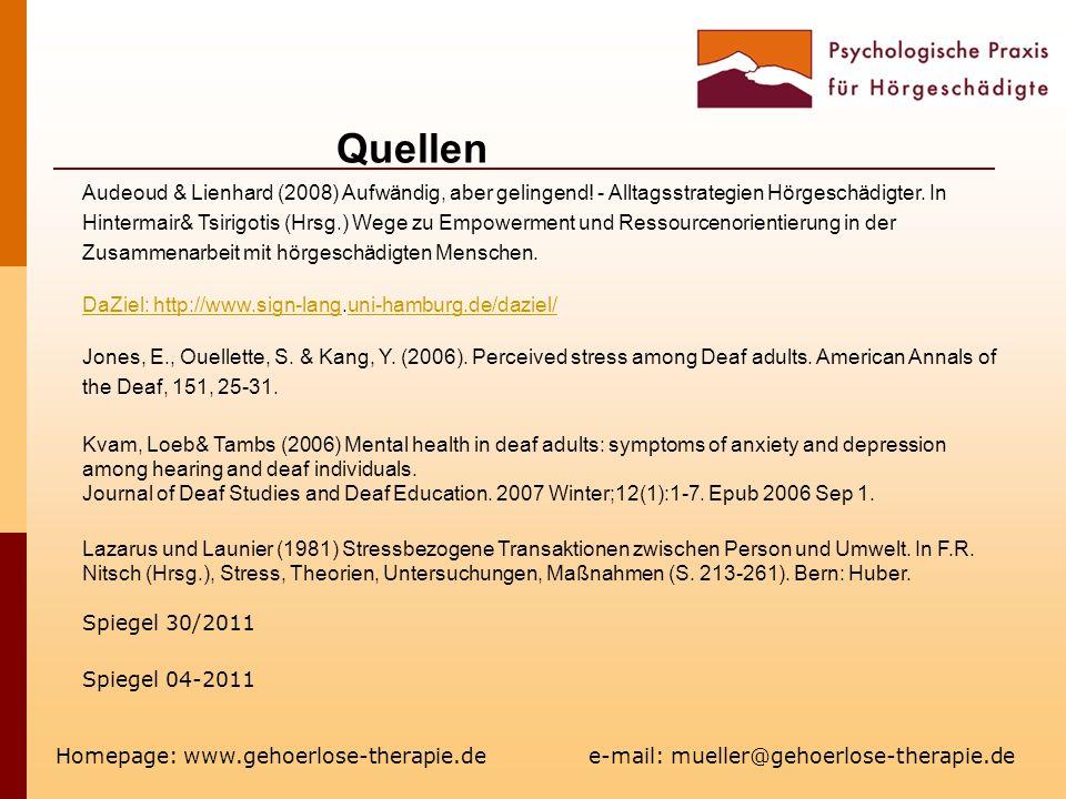 Quellen Homepage: www.gehoerlose-therapie.de e-mail: mueller@gehoerlose-therapie.de Audeoud & Lienhard (2008) Aufwändig, aber gelingend! - Alltagsstra