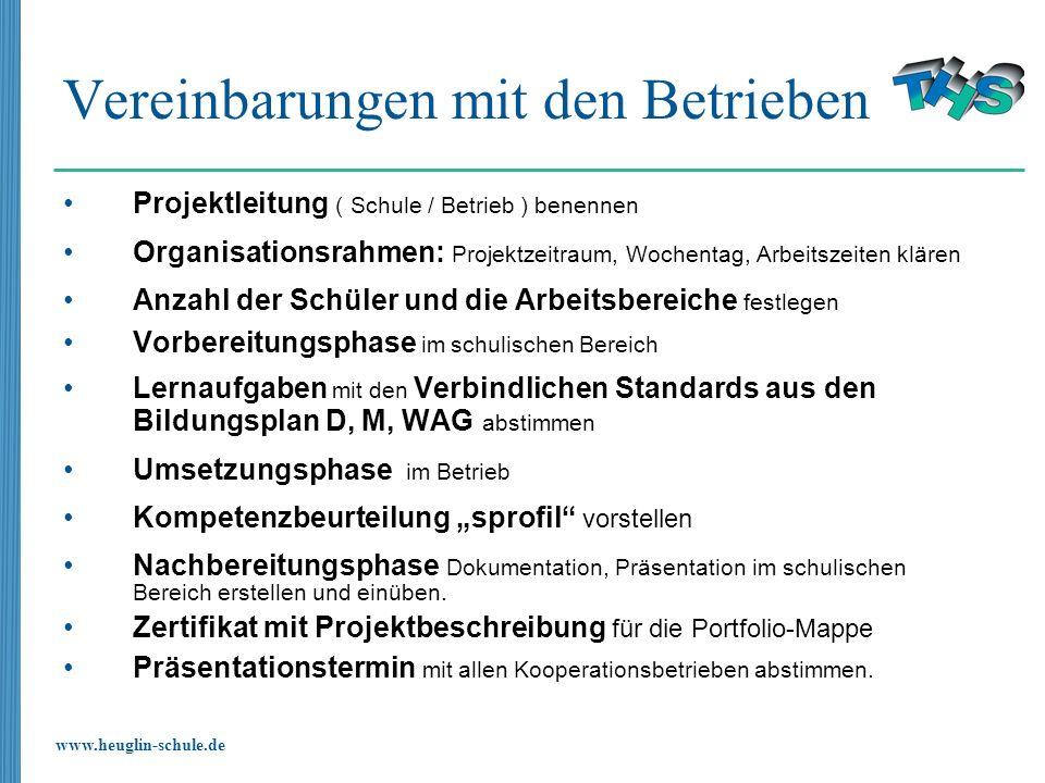 www.heuglin-schule.de Vereinbarungen mit den Betrieben Projektleitung ( Schule / Betrieb ) benennen Organisationsrahmen: Projektzeitraum, Wochentag, A