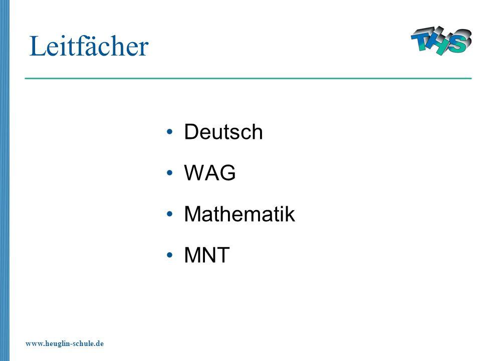 www.heuglin-schule.de Leitfächer Deutsch WAG Mathematik MNT