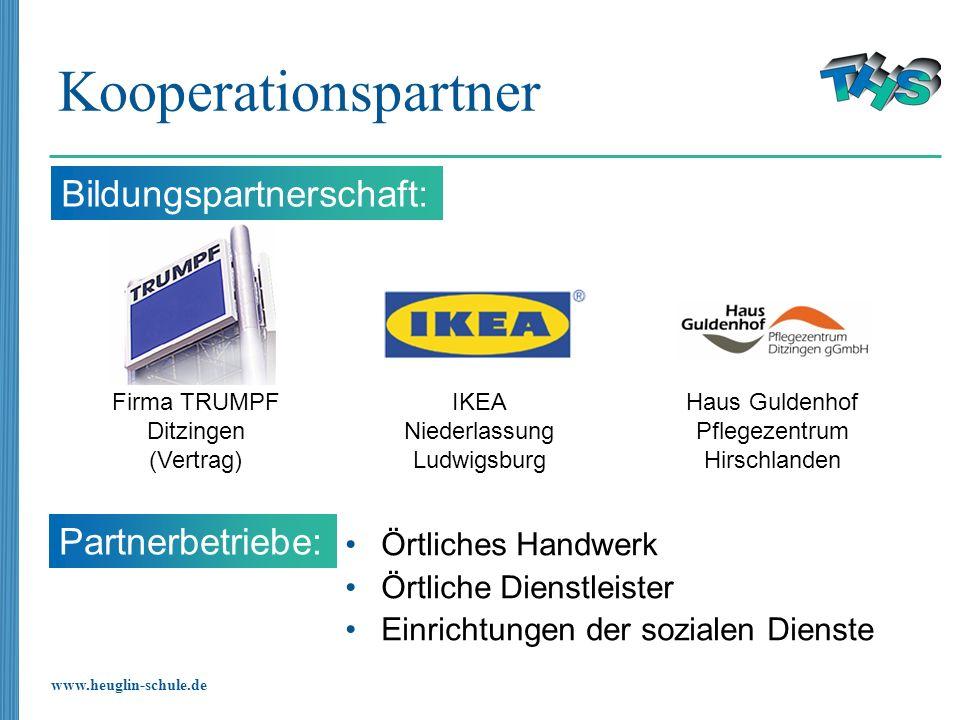 www.heuglin-schule.de Bildungspartnerschaft: Kooperationspartner Örtliches Handwerk Örtliche Dienstleister Einrichtungen der sozialen Dienste Partnerb