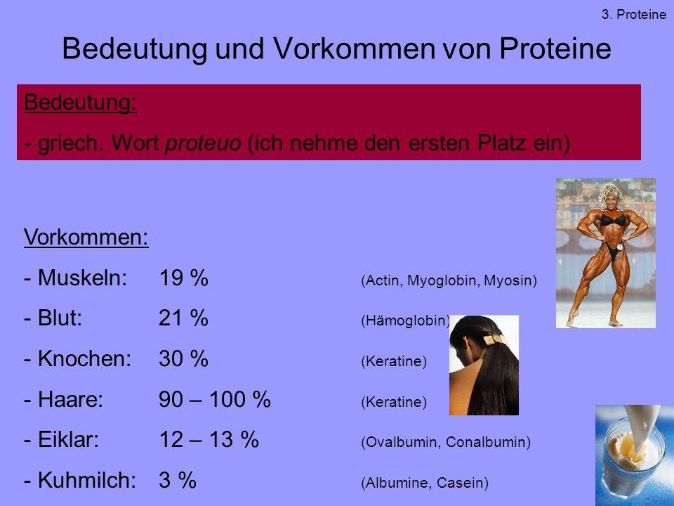 Bedeutung und Vorkommen von Proteine Bedeutung: - griech. Wort proteuo (ich nehme den ersten Platz ein) Vorkommen: - Muskeln:19 % (Actin, Myoglobin, M