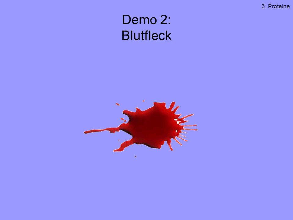 Demo 2: Blutfleck 3. Proteine