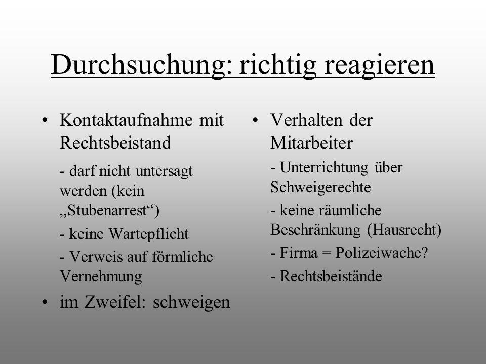 Abschluss der Ermittlungen Entscheidung der StA: Anklage oder Einstellung Rückgabe beschlagnahmter Gegenstände Entschädigung nach dem StrEG - Sachschaden: ab 25 - Untersuchungshaft: 11 pro Tag