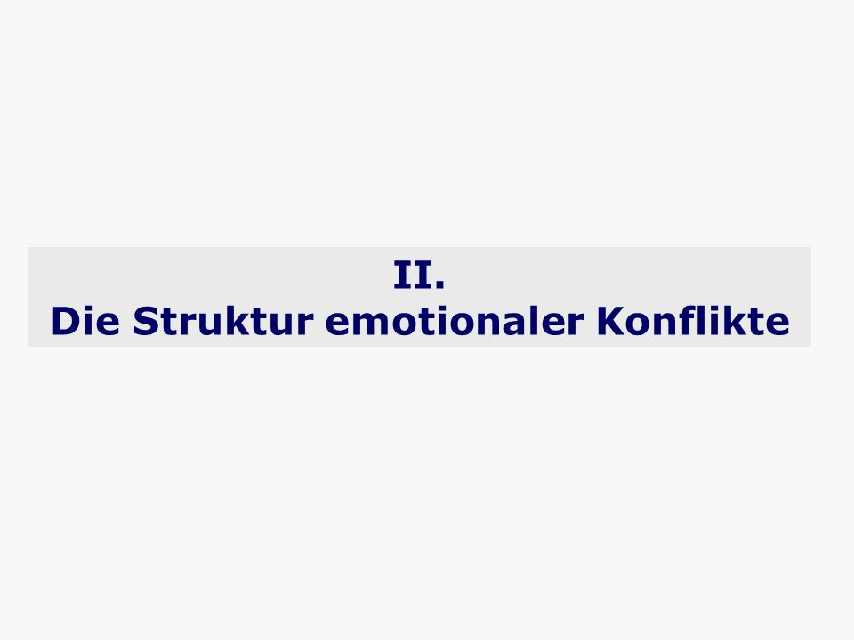 II. Die Struktur emotionaler Konflikte
