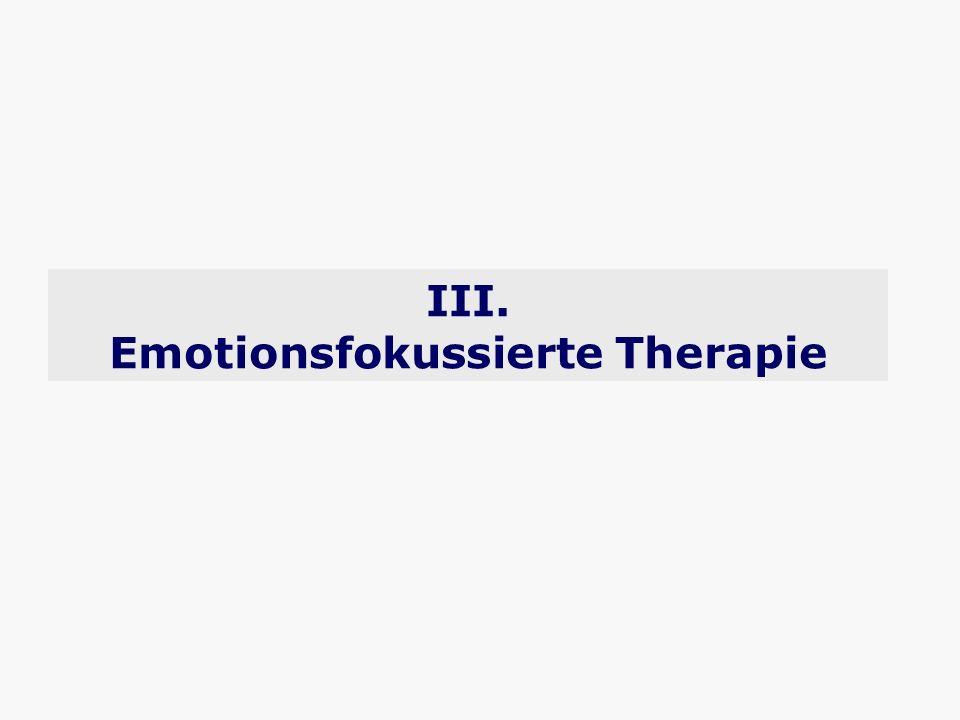 III. Emotionsfokussierte Therapie