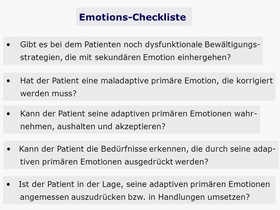 Gibt es bei dem Patienten noch dysfunktionale Bewältigungs- strategien, die mit sekundären Emotion einhergehen? Kann der Patient seine adaptiven primä