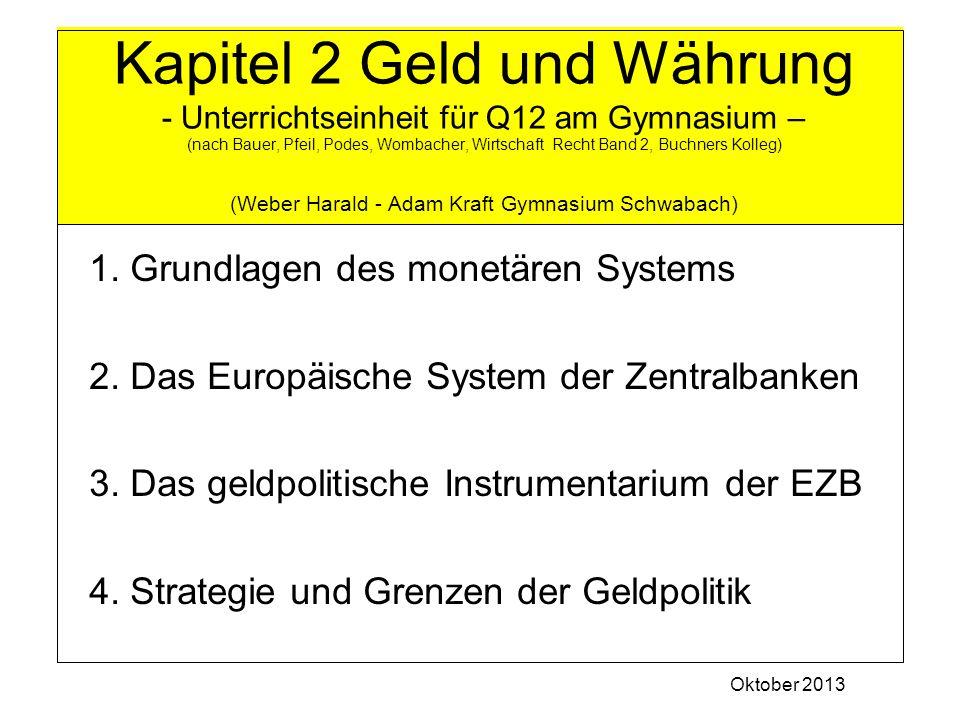 Kapitel 2 Geld und Währung - Unterrichtseinheit für Q12 am Gymnasium – (nach Bauer, Pfeil, Podes, Wombacher, Wirtschaft Recht Band 2, Buchners Kolleg)