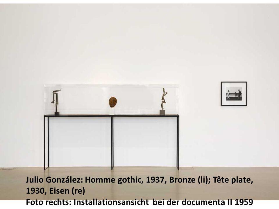 Julio González: Homme gothic, 1937, Bronze (li); Tête plate, 1930, Eisen (re) Foto rechts: Installationsansicht bei der documenta II 1959