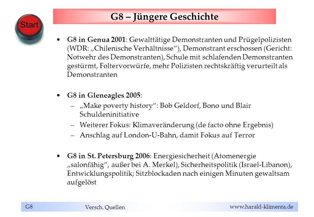 G8 www.harald-klimenta.de G8 – Jüngere Geschichte G8 in Genua 2001: Gewalttätige Demonstranten und Prügelpolizisten (WDR: Chilenische Verhältnisse), D
