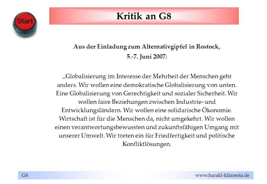 G8 www.harald-klimenta.de Kritik an G8 Aus der Einladung zum Alternativgipfel in Rostock, 5.-7. Juni 2007: Globalisierung im Interesse der Mehrheit de