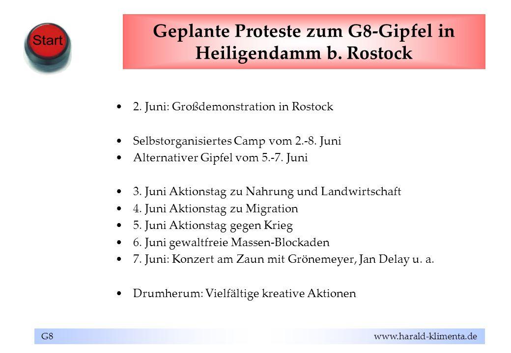G8 www.harald-klimenta.de Geplante Proteste zum G8-Gipfel in Heiligendamm b. Rostock 2. Juni: Großdemonstration in Rostock Selbstorganisiertes Camp vo