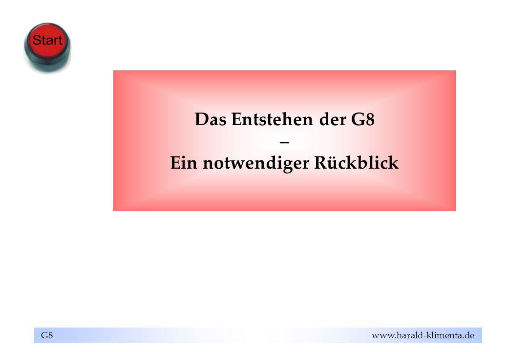 G8 www.harald-klimenta.de Bedeutungszunahme der G8 Aus Gipfeltreffen werden 3 Prozesse: 1.Abstimmen von Themen im Vorfeld durch Sherpas u.