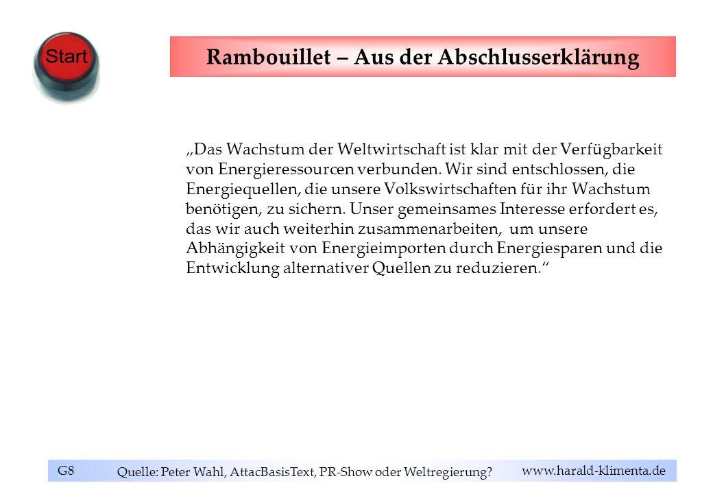 G8 www.harald-klimenta.de Rambouillet – Aus der Abschlusserklärung Das Wachstum der Weltwirtschaft ist klar mit der Verfügbarkeit von Energieressource