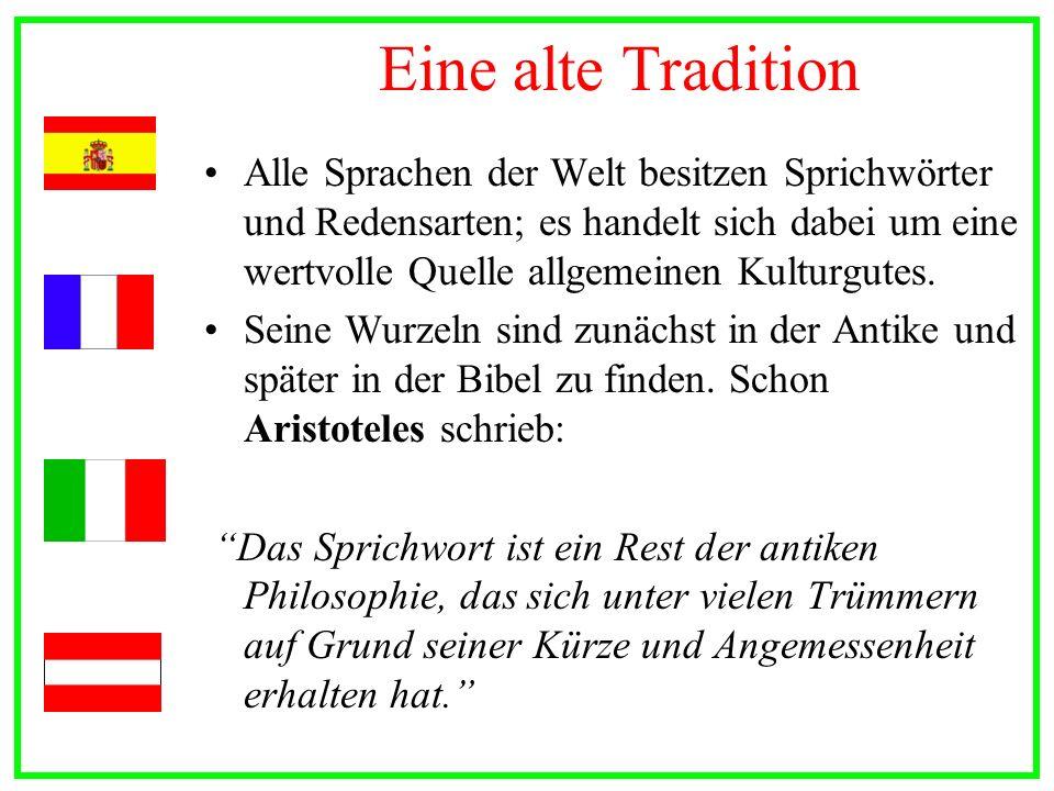 Mit Hilfe von Sprichwörtern verbreitet man Sprache und Kultur eines Volkes, ebenso wie Normen, Werte und Verhaltensregeln.