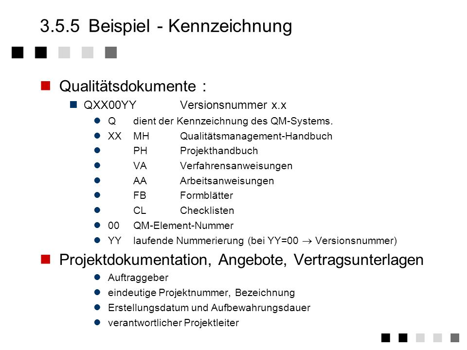 3.5.4Arten von Dokumenten Systembezogene Dokumente: Dokumente, die ein funktionierendes QM-System entsprechend der Norm DIN EN ISO 9000 ff. darlegen u
