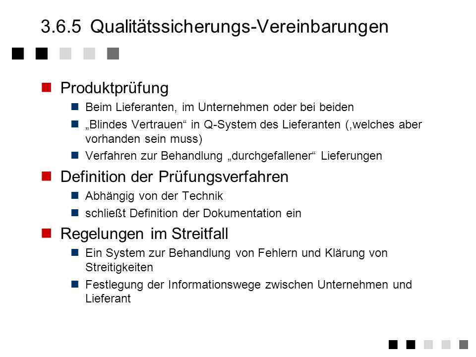 3.6.4Bewertung, Zulassung Lieferantenbewertung Lieferant liefert nach Norm, die Validierung einschlie0t. Validierungsmethoden und -ergebnisse werden b