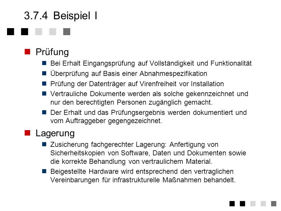3.7.3Tätigkeiten 1.Vereinbarung mit Kunde über das Vorgehen bei beigestellten Produkten 2.Verifizieren beigestellter Produkte 3.Lagerung beigestellter