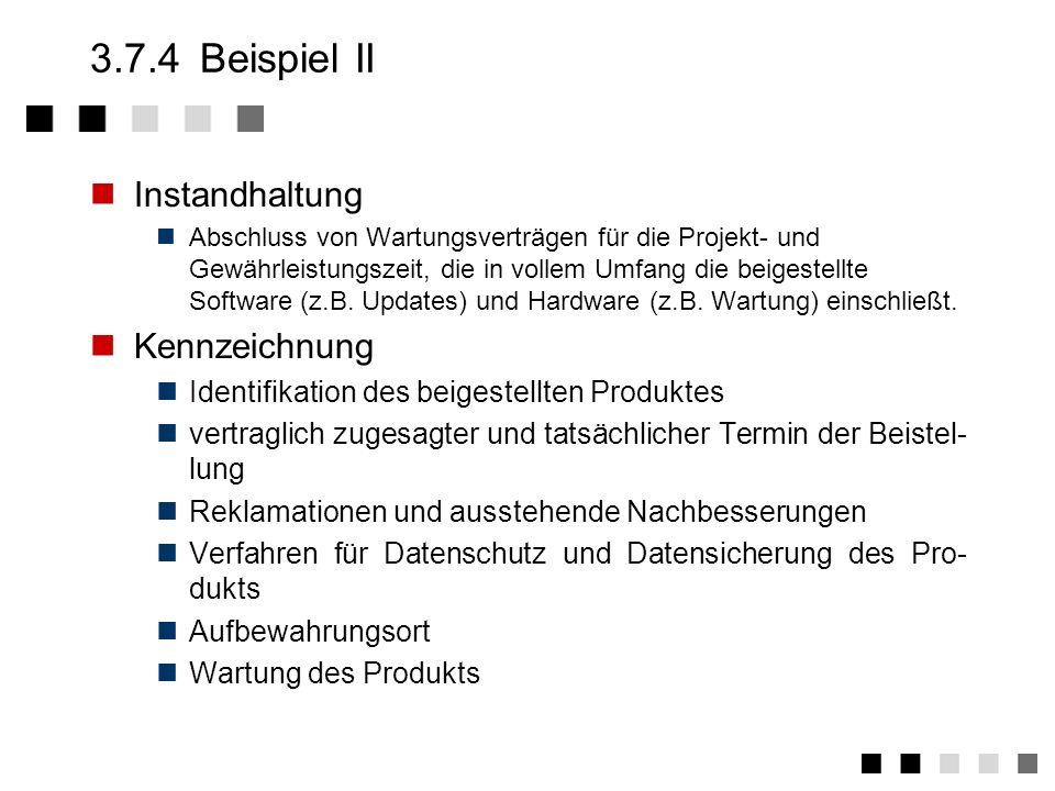 3.7.4Beispiel I Prüfung Bei Erhalt Eingangsprüfung auf Vollständigkeit und Funktionalität Überprüfung auf Basis einer Abnahmespezifikation Prüfung der