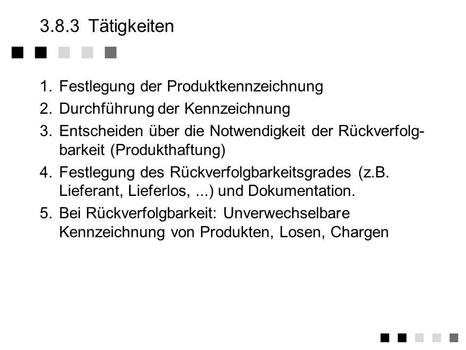 3.8.2Anforderungen der Norm Festlegung eines Kennzeichnungsverfahrens für Produkte und Unterlagen, welches eine Identifikation der produkte und Unterl
