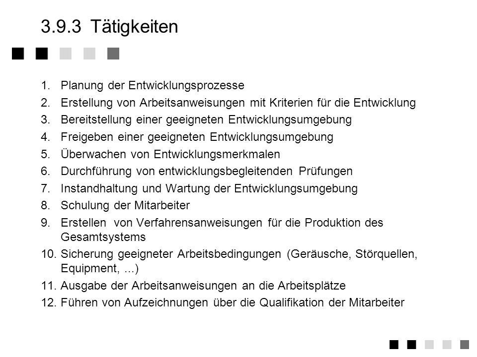 3.9.2Anforderungen der Norm II Instandhaltung und Wartung von Entwicklungsumgebungen Wartungspläne erstellen Instandhaltungsaktivitäten dokumentieren