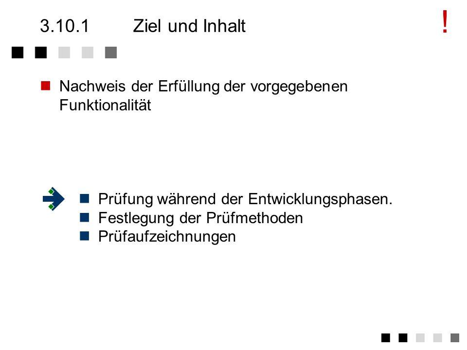 3.10Prüfungen Ziel und Inhalt Anforderungen der Norm Tätigkeiten Beispiel - Softwareentwicklung