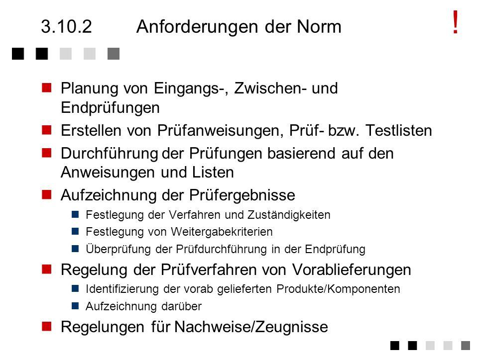 3.10.1Ziel und Inhalt Nachweis der Erfüllung der vorgegebenen Funktionalität Prüfung während der Entwicklungsphasen. Festlegung der Prüfmethoden Prüfa
