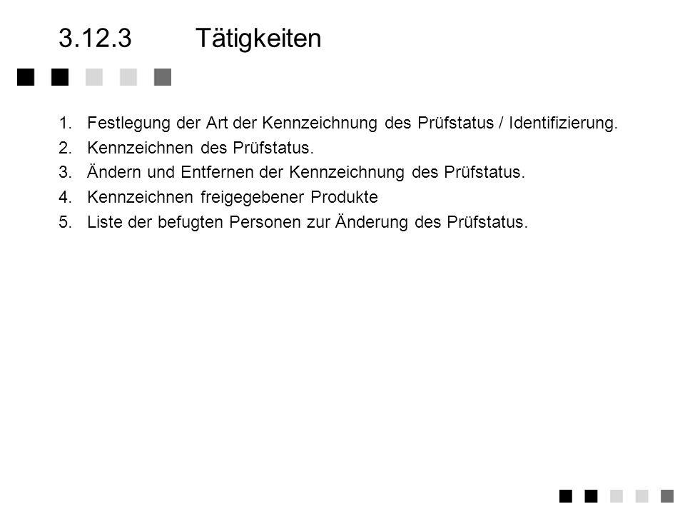 3.12.2Anforderungen der Norm Festlegung der Kennzeichnungsart für die Erkennbarkeit des Prüfstatus am Objekt gesperrte Objekte physikalisch oder logis