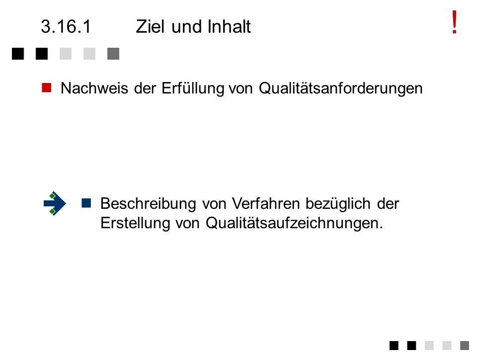 3.16Qualitätsaufzeichnungen Qualitätsaufzeichnungen sind: der Nachweis, daß die Entwicklung unter kontrollierten Bedingungen stattfindet Prüfungen wäh